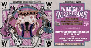 Dusty Green Bones Band ft. Tyler Grant w/ Three Days in the Saddle + More