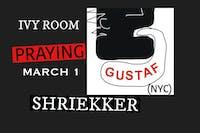 Praying, Gustaf (NYC), States Of Nature, Shriekker