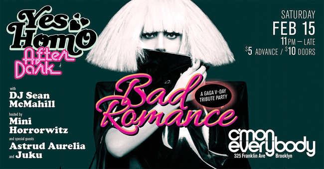 BAD ROMANCE: A Gaga Vday Party