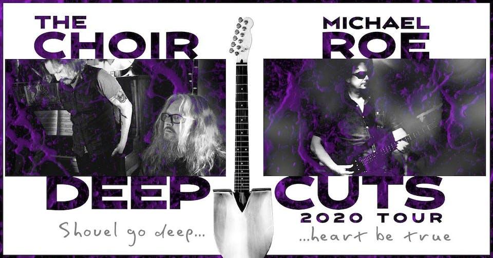 New date! The Choir feat. Michael Roe - Deep Cuts 2020 Tour