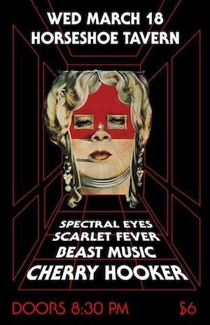 Spectral Eyes, Scarlet Fever, Beast Music, Cherry Hooker