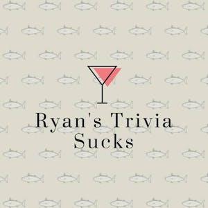 Ryan's Trivia Sucks : Tuesday Trivia and Tacos