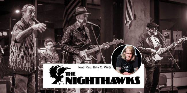The Nighthawks w/ special guest Rev. Billy C. Wirtz