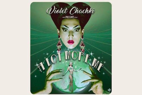 "Violet Chachki Presents ""A Lot More Me"""