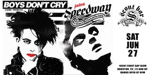 Boys Don't Cry: A Cure Xperience & Speedway- a tribute to The Smiths