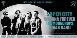 Super City, Winona Forever, The Moondrops, Lunar Hand