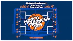 Atlanta SuperJam : March Madness Jam 2020