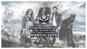 *CANCELED* Gnarbot (Vinyl Release)