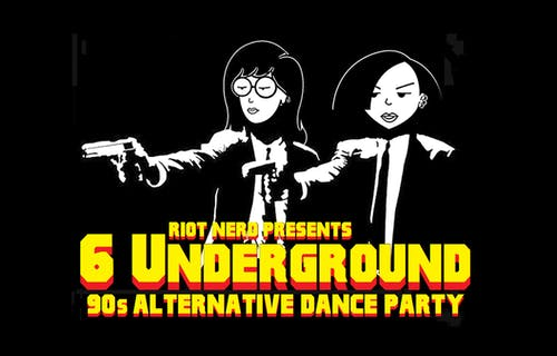 6 Underground: 90's Alternative Dance Party