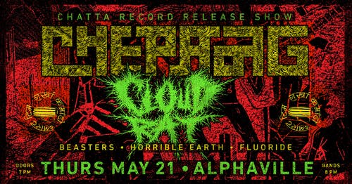 AT ALPHAVILLE: Chepang, Cloud Rat, Fluoride, Horrible Earth, Beasters