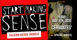 Start Making Sense (Talking Heads Tribute) w/ Special Guests