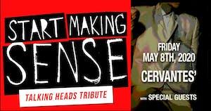 POSTPONED - Start Making Sense (Talking Heads Tribute)w/ Special Guests