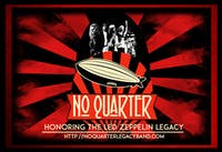 """No Quarter """"The Tribute to Zeppelin's Legacy"""""""