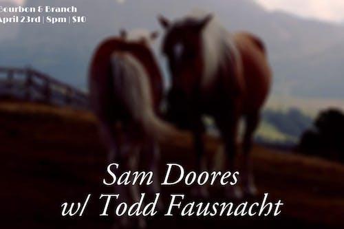 Sam Doores w/ Todd Fausnacht