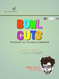 BOWL CUTS: The Roast of the Indie Filmmaker