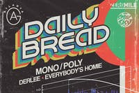 Daily Bread, Mono/Poly, Derlee, Everybody's Homie