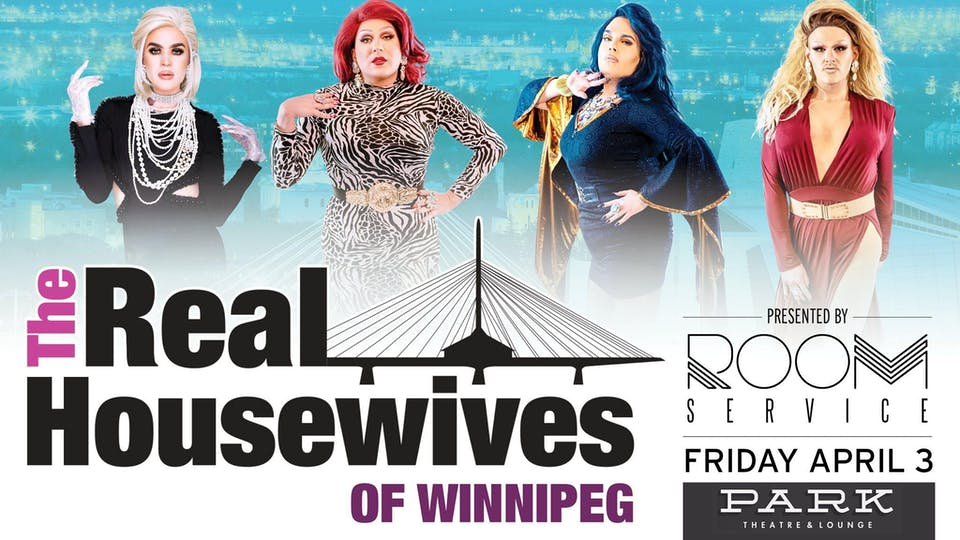The Real Housewives of Winnipeg - Drag Show