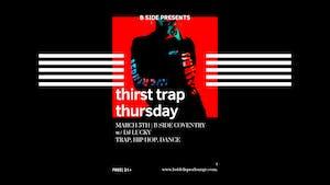 THIRST TRAP THURSDAY W/ DJ LUCKY