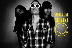 Smells Like Nirvana *Ultimate Nirvana Tribute*