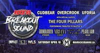 ROCK 95 BREAKOUT SOUND: Cudbear, Uforia, Overcrook & THE FOUR PILLARS