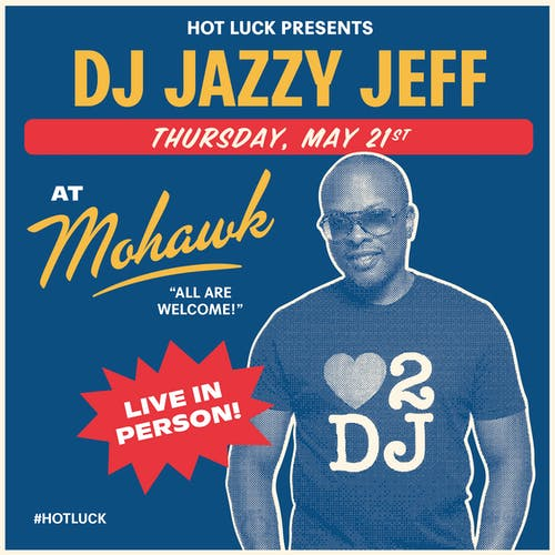 DJ Jazzy Jeff @ Mohawk