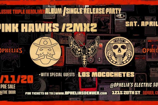 Pink Hawks + 2MX2 + Los Mocochetes