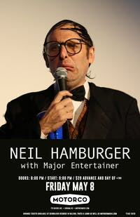 NEW DATE! - NEIL HAMBURGER/ Major Entertainer
