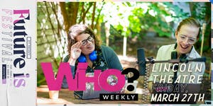 Who? Weekly Live