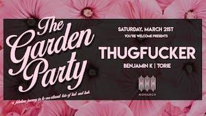 The Garden Party with Thugfucker // Benjamin K // Torie