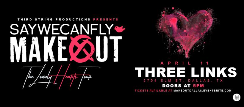 Makeout & Saywecanfly at Three Links