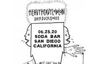 HEAVY HEAVY LOW LOW, Duck Duck Goose, Hands of God, Our Second Home