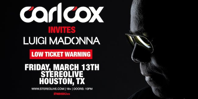 Carl Cox Invites - Stereo Live Houston