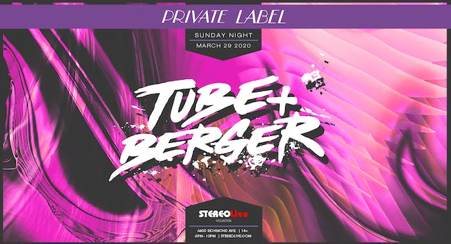 Private Label Presents: Tube & Berger - Stereo Live Houston