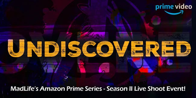 Undiscovered - MadLife's Amazon Prime Series - Season 2 Live Shoot Event!