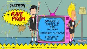 POSTPONED - Yultron - Rave Prom Tour w/ Grabbitz, TruFeelz, EXO, IAM_Jacko