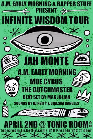 Infinite Wisdom Tour w/ Jah Monte, A.M. Early Morning, Moe Cyrus & More