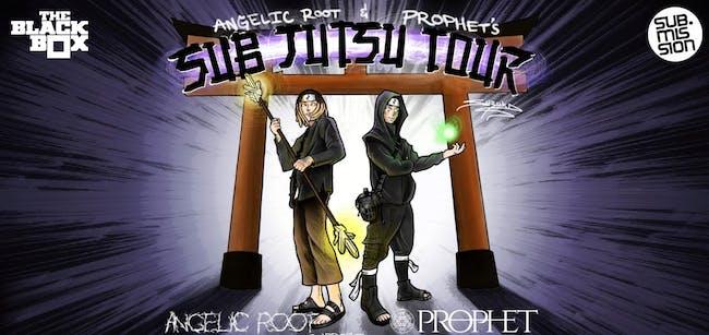 Sub Jutsu Tour: Prophet x Angelic Root