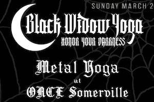 Metal Yoga at ONCE Somerville