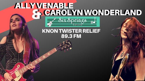 KNON Twister Relief Round Two with Carolyn Wonderland And Ally Venable Band
