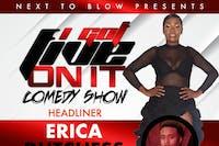 I Got Five On It: Headliner Erica Dutchess