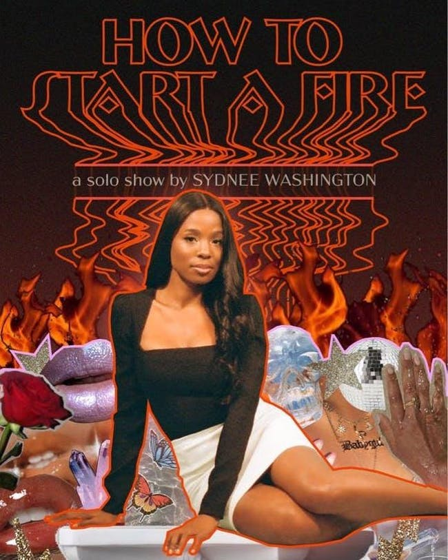 How to Start a Fire: a solo show from Sydnee Washington