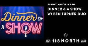 Dinner & A Show: Jazz w/ Ben Turner Duo