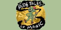 Rude Tales of Magic LIVE!!