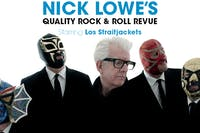 POSTPONED- Nick Lowe's Quality Rock & Roll Revue Starring Los Straitjackets