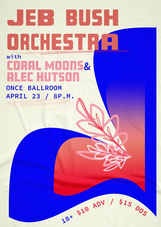 CANCELLED Jeb Bush Orchestra, Alec Hutson, Coral Moons