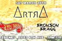 Artra, Antihero and Bronson Bragg