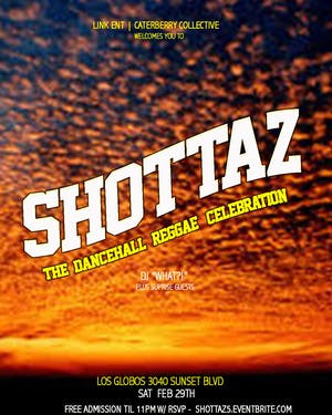 SHOTTAZ! - The Reggae/DanceHall Party for The Movers & Shakers