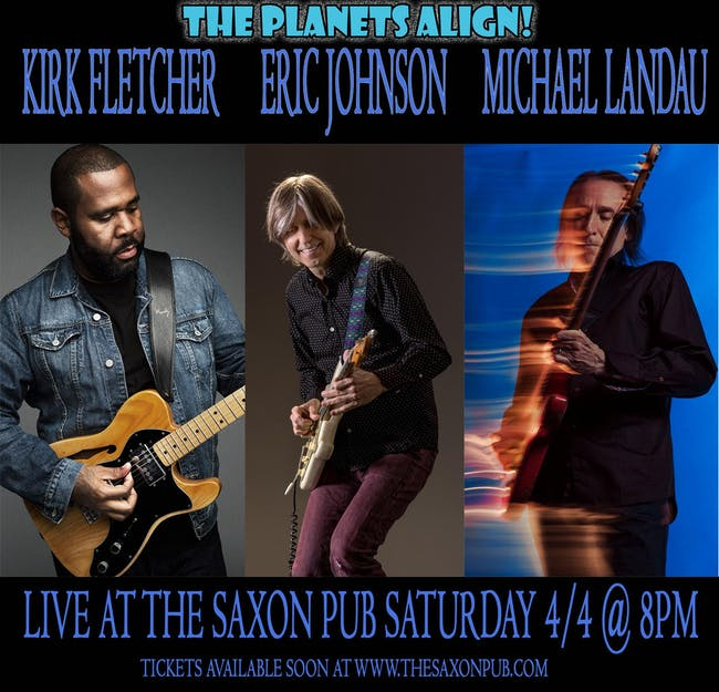 A Night of Music Featuring  Eric Johnson, Michael Landau and Kirk Fletcher