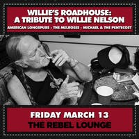 WILLIE'S ROADHOUSE: A TRIBUTE TO WILLIE NELSON