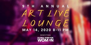 9th Annual Art Live Lounge | Support Global Fund for Women